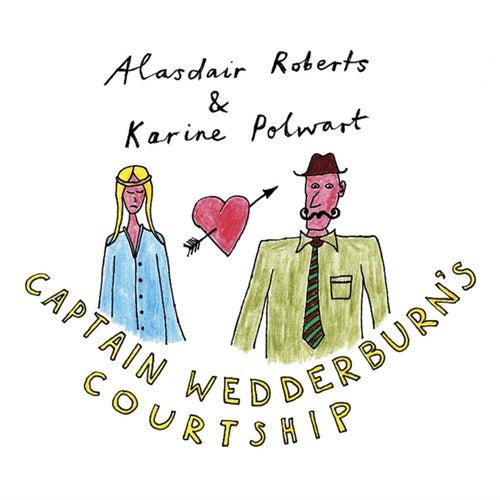 Captain Wedderburn's Courtship / The Dowie Dens O Yarrow by W