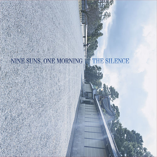 Nine Suns, One Morning de The Silence