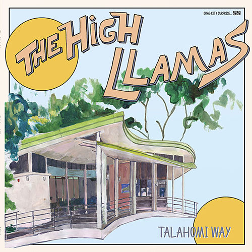 Talahomi Way by The High Llamas