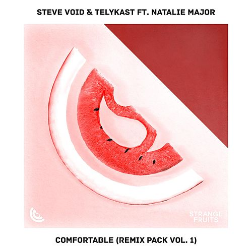 Comfortable (feat. Natalie Major) [Remix Pack Vol.1] von Steve Void