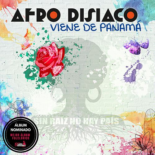 Viene de Panamá (Sin Raíz No Hay País) de Afrodisíaco