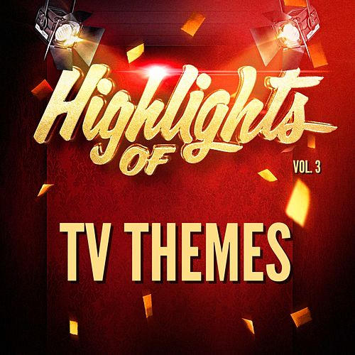 Highlights of Tv Themes, Vol. 3 de TV Themes