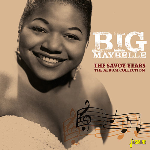 The Savoy Years: The Album Collection by Big Maybelle