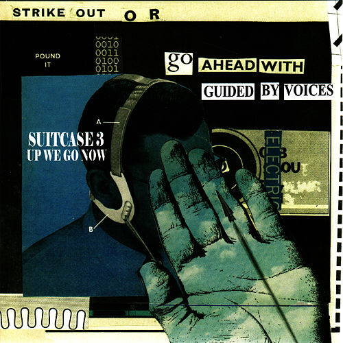 Suitcase 3: Up We Go Now by Guided By Voices