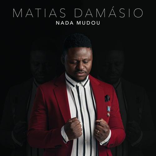 Nada Mudou by Matias Damasio