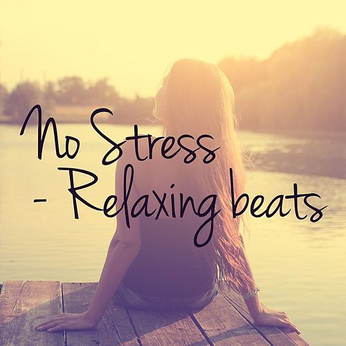 No Stress - Relaxing beats de Various Artists