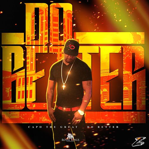 Do Better by CapoTheGreat