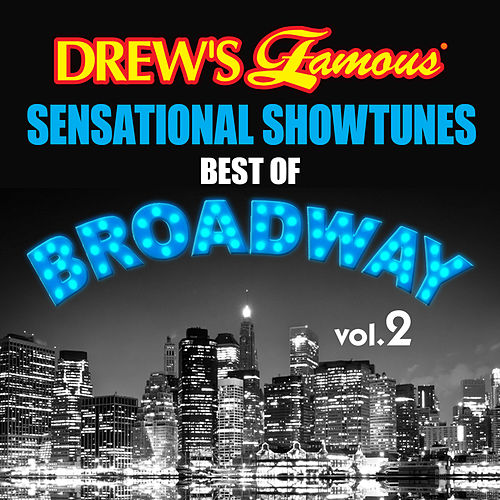 Drew's Famous Sensational Showtunes Best Of Broadway (Vol. 2) by The Hit Crew(1)