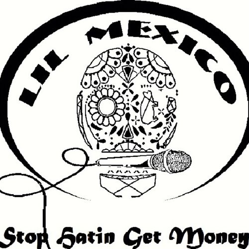 Stop Hating Get Money Kurnos y Kilos (Choppas and Kilos) by Lil Mexico