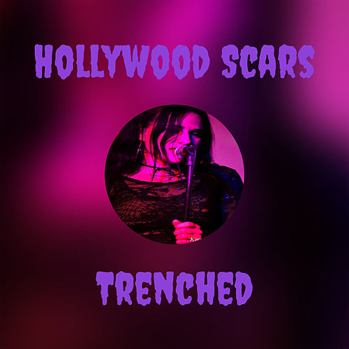 Hollywood Scars by Trenched