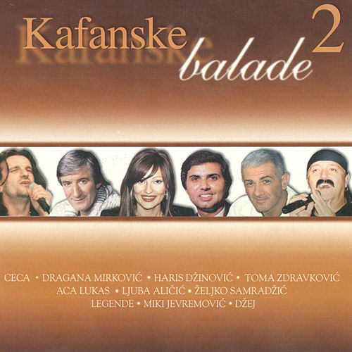 Kafanske Balade Vol.2 de Various Artists