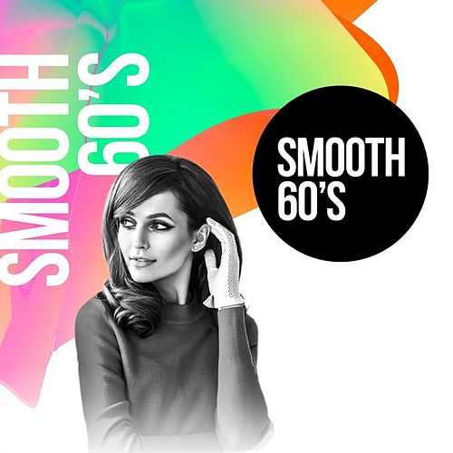 Smooth 60's by Various Artists