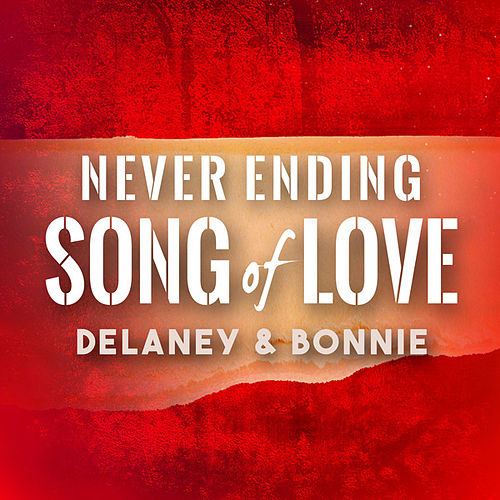 Never Ending Song of Love van Delaney & Bonnie
