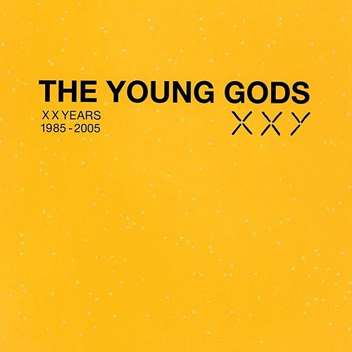 Xxy by The Young Gods