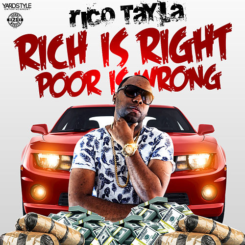 Rich is Right, Poor is Wrong by Rico Tayla