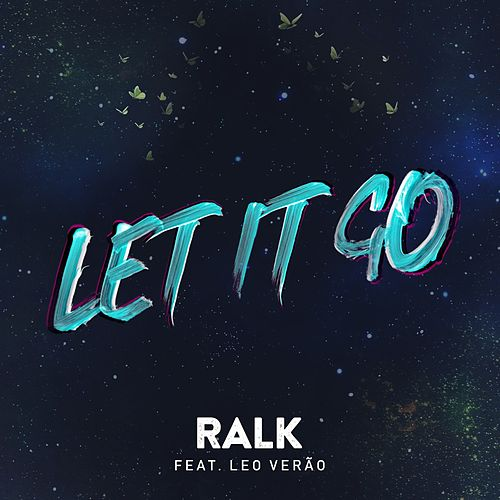 Let It Go by Ralk