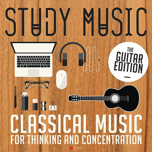 Study Music - Classical Music for Thinking and Concentration (The Guitar Edition) by Various Artists