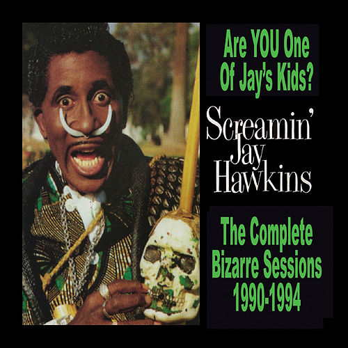 Are You One of Jay's Kids? by Screamin' Jay Hawkins