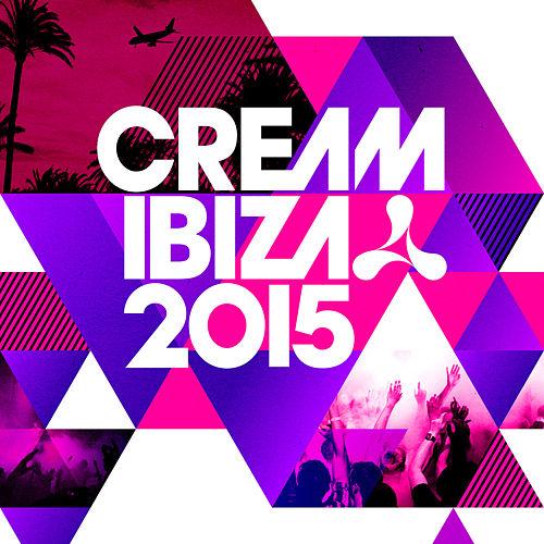 Cream Ibiza 2015 by Various Artists
