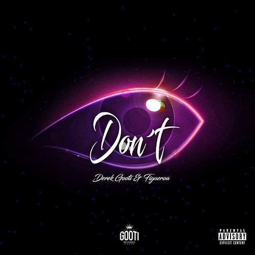 Don't (feat. Águila Sativa) by Derek Gooti & Figueroa