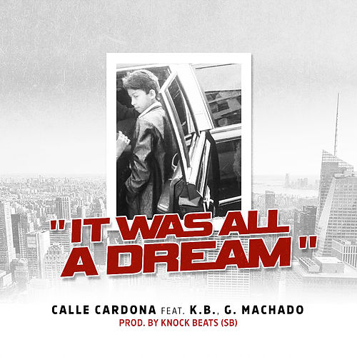 It Was All A Dream by Calle Cardona