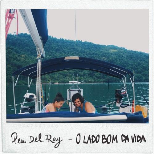O Lado Bom da Vida by Peu Del Rey