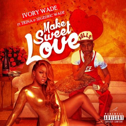 Make Sweet Love de Ivory Wade