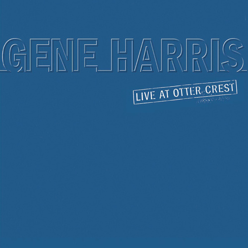 Live At Otter Crest by Gene Harris