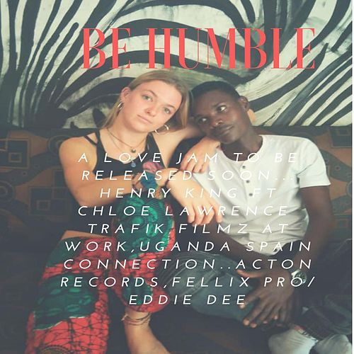 Be Humble Henry King (feat. Chloe Lawrence) von Henry King