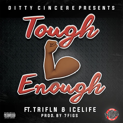Tough Enough by Ditty Cincere