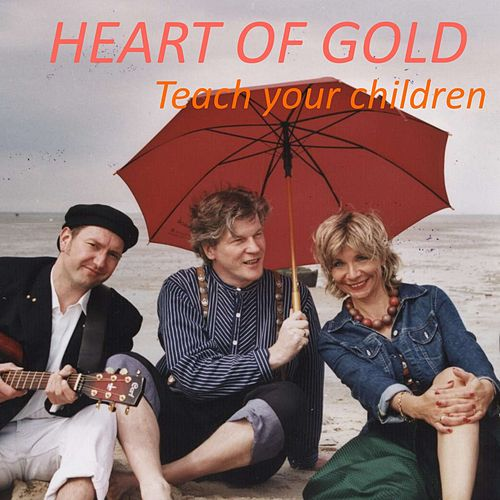 Teach Your Children by Heart Of Gold