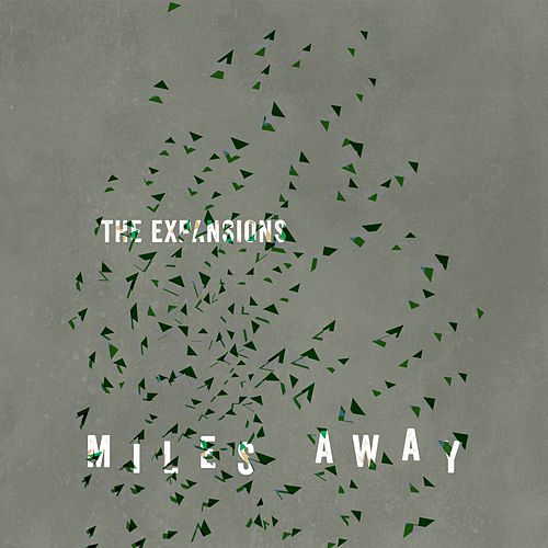 Miles Away by The Expansions