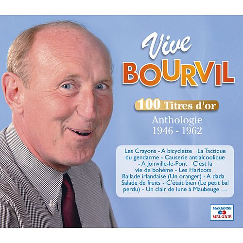 Vive Bourvil, 100 titres d'or (Anthologie 1946-1962) de Bourvil