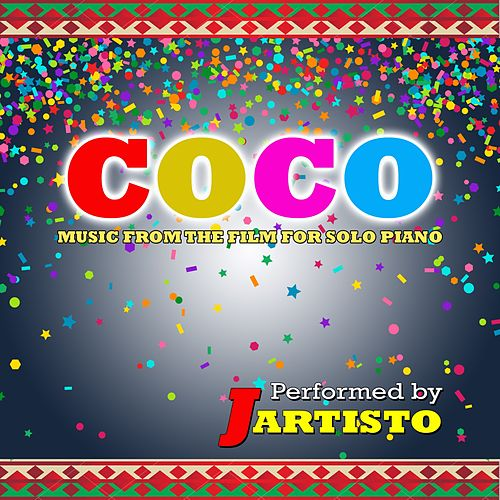 Coco: Music from the Film for Solo Piano de Jartisto