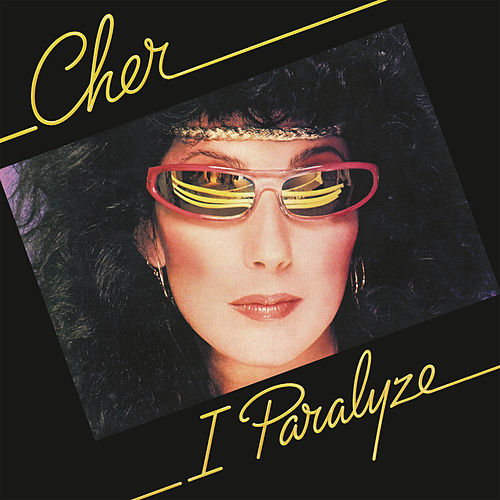 I Paralyze (Expanded Edition) by Cher