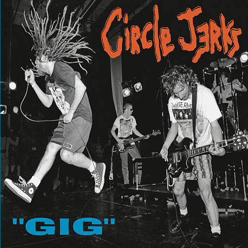 Gig (Live) by Circle Jerks