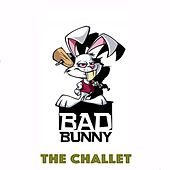 The Challet by Bad Bunny