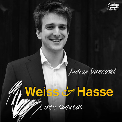 Weiss & Hasse: Lute Sonatas by Jadran Duncumb