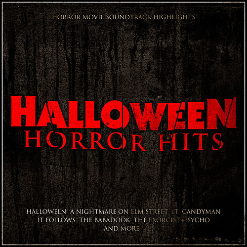 Halloween Horror Hits - Horror Movie Soundtrack Highlights de Various Artists