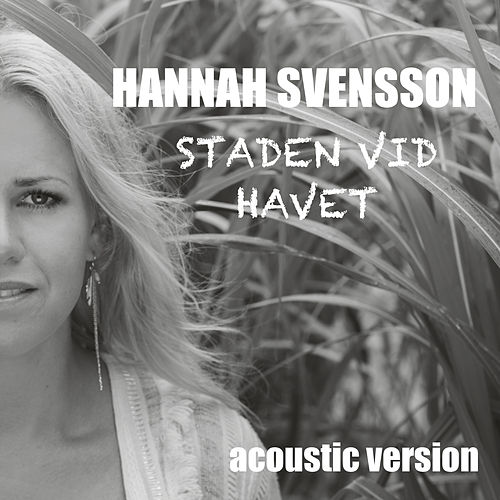 Staden vid havet (Acoustic Version) by Hannah Svensson