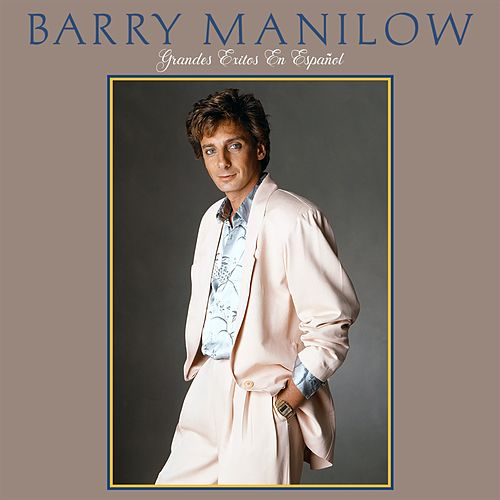 Grandes Exitos en Español de Barry Manilow