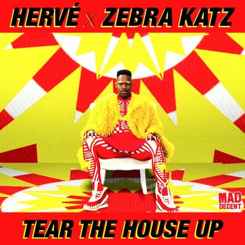 Tear The House Up by Hervé