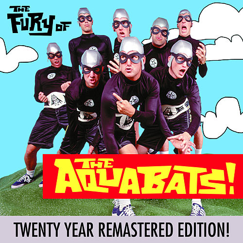 The Fury Of The Aquabats (Expanded 2018 Remaster) von The Aquabats