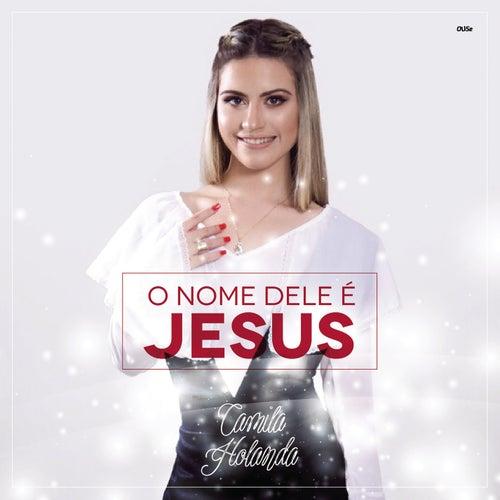 O Nome Dele é Jesus de Camila Holanda
