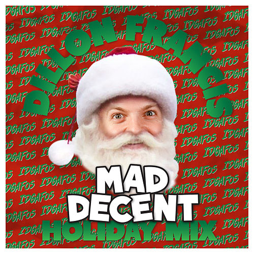 Mad Decent Holiday Mix de Dillon Francis & DJ Snake