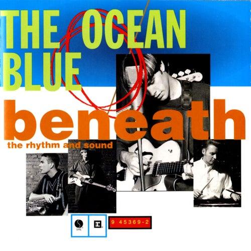 Beneath Rhythm And Sound de The Ocean Blue