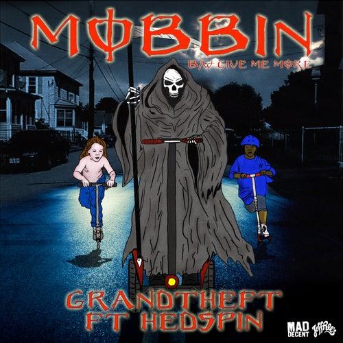 Mobbin / Give Me More de Grand Theft