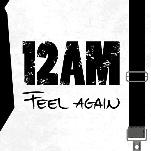 Feel Again by 12 AM