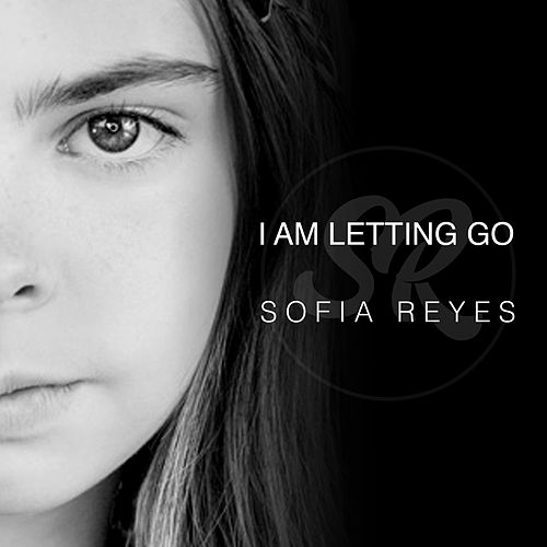 I Am Letting Go de Sofia Reyes