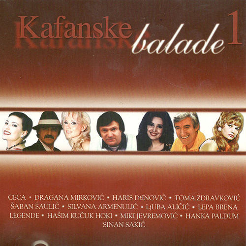 Kafanske Balade Vol. 1 by Various Artists